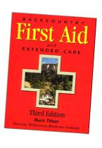 Backcountry First Aid (And Extended Care With A New Section Of Advice To International Travelers)
