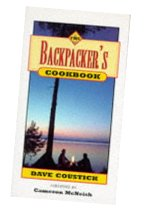 The Backpacker's Cookbook - A Pracitcal Guide To Dining In Style
