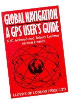 Global Navigation - A Gps User'S Guide