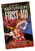 Mountaineering First Aid (A Guide To Accident Response And First Aid Care)